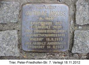 Stolperstein Matthias Jakobs,Trier, Peter-Friedhofen-Str. 7, Verlegt 18.11.2012