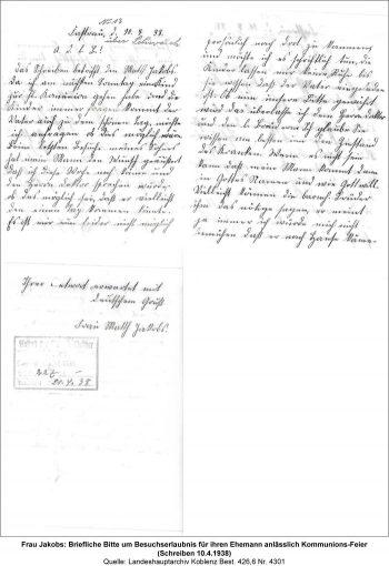 Frau Jakobs: Briefliche Bitte um Besuchserlaubnis für ihren Ehemann anlässlich Kommunions-Feier (Schreiben 10.4.1938), Quelle: Landeshauptarchiv Koblenz Best. 426,6 Nr. 4301