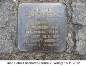Stolperstein Franz Mischo,Trier, Peter-Friedhofen-Straße 7, Verlegt 18.11.2012