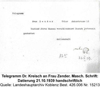 Telegramm Dr. Kreisch an Frau Zender. Masch. Schrift: Datierung 21.10.1939 handschriftlich, Quelle: Landeshauptarchiv Koblenz Best. 426.006 Nr. 15213