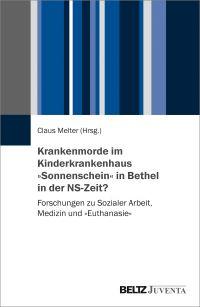 Krankenmorde im Kinderkrankenhaus »Sonnenschein« in Bethel in der NS-Zeit?