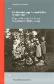 Der Heilpädagoge Herbert Müller in Eben-Ezer- Biographie eines Schul- und Anstaltsleiters (1906-1968)